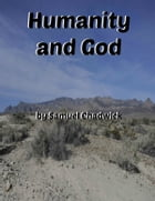 Humanity and God by Samuel Chadwick