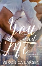 You and Me by Veronica Larsen