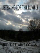 Listening for the Rumble by Judith Elaine Cowan