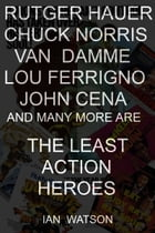 The Least Action Heroes by Ian Watson
