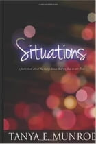 Situations by Tanya E. Munroe