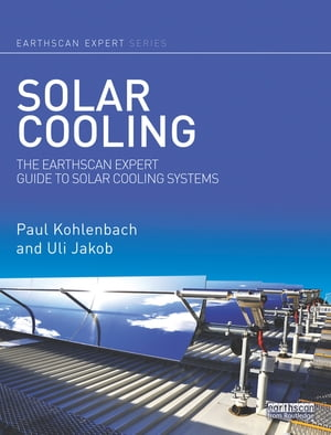 Solar Cooling The Earthscan Expert Guide to Solar Cooling Systems