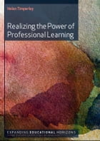 REALIZING THE POWER OF PROFESSIONAL LEARNING by Helen Timperley