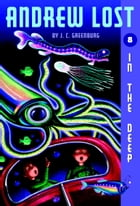 Andrew Lost #8: In the Deep by Jan Gerardi