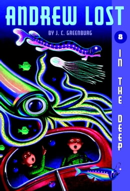 Book Andrew Lost #8: In the Deep by J.C. Greenburg