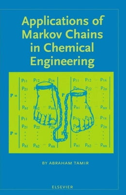 Book Applications of Markov Chains in Chemical Engineering by Tamir, A.