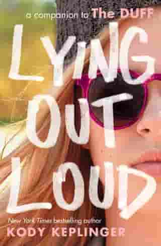 Lying Out Loud: A Companion to The DUFF by Kody Keplinger