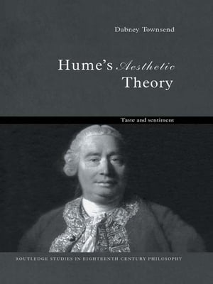Hume's Aesthetic Theory Sentiment and Taste in the History of Aesthetics