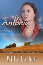 My Antonia (Middleton Classics) by Willa Cather