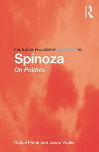 Routledge Philosophy GuideBook to Spinoza on Politics