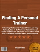 Finding A Personal Trainer by Marc Wilshire
