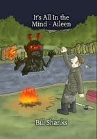 It's all in the Mind - Aileen by Bill Shanks
