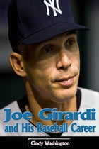 Joe Girardi and His Baseball Career by Cindy Washington