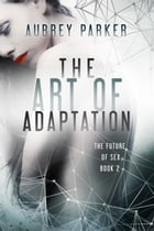 The Art of Adaptation by Aubrey Parker