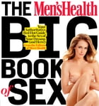The Men's Health Big Book of Sex: Your Authoritative, Red-Hot Guide to the Sex of Your Dreams by Editors of Men's Health
