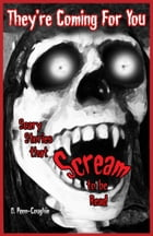 They're Coming For You: Scary Stories that Scream to be Read by O. Penn-Coughin