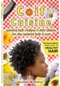 Coif Cuisine: Natural Hair Recipes & Sides Dishes for the Natural Hair & Now 353d1961-0c3c-4222-b18f-6cdfc00cea48