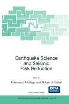 Earthquake Science and Seismic Risk Reduction by F. Mulargia