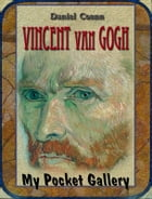 VINCENT van GOGH: ANNOTATED PAINTINGS by Daniel Coenn