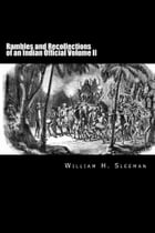 Rambles and Recollections of an Indian Official: Volume II by William H. Sleeman