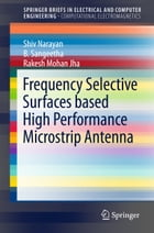 Frequency Selective Surfaces based High Performance Microstrip Antenna by B. Sangeetha