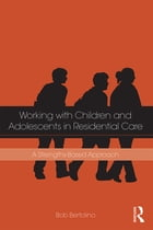 Working with Children and Adolescents in Residential Care: A Strengths-Based Approach