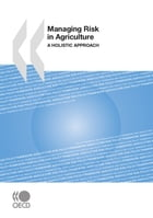 Managing Risk in Agriculture: A Holistic Approach by Collective