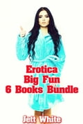Erotica: Big Fun: 6 Books Bundle