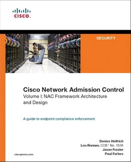 Book Cisco Network Admission Control, Volume I: NAC Framework Architecture and Design by Denise Helfrich