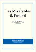Les Misérables I - Fantine by Victor Hugo