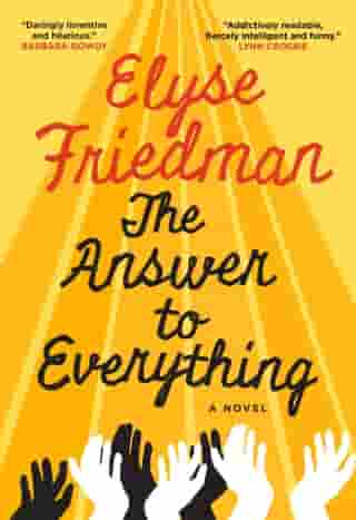 The Answer To Everything: A Novel by Elyse Friedman