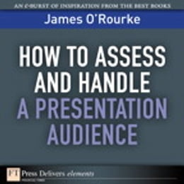 Book How to Access and Handle a Presentation Audience by James O'Rourke