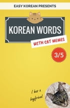 Korean Words with Cat Memes 3/5: Korean Vocabulary Flashcards for Beginners by Min Kim