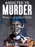 Addicted To Murder (Memoirs of a Serial Killer) fbe1c8f2-b141-4998-9016-13a57030a209