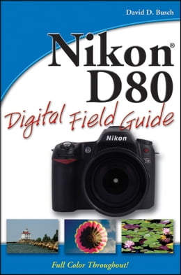 Book Nikon D80 Digital Field Guide by David D. Busch