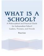 What Is a School? by Peter Gow