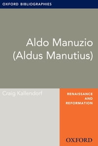 Aldo Manuzio (Aldus Manutius): Oxford Bibliographies Online Research Guide