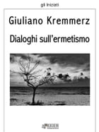 Dialoghi sull'ermetismo by Giuliano Kremmerz