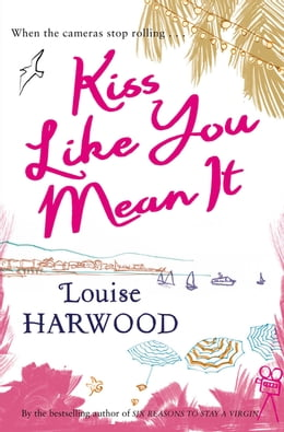Book Kiss Like You Mean It by Louise Harwood