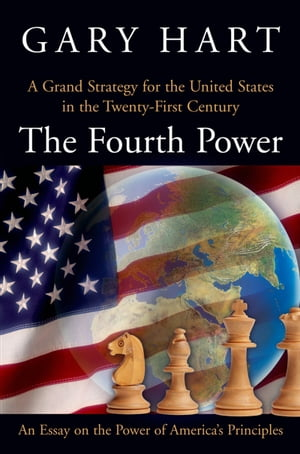 The Fourth Power A Grand Strategy for the United States in the Twenty-First Century