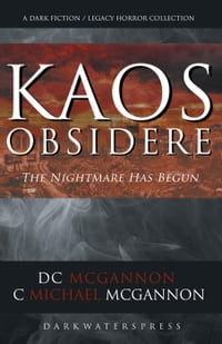 KAOS Obsidere: The Nightmare Has Begun: The KAOS Dark Fiction / Legacy Horror Collection, #1