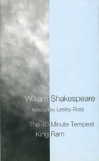 The 40 Minute Tempest / King Ram by William Shakespeare