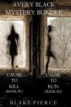 Avery Black Mystery Bundle: Cause to Kill (#1) and Cause to Run (#2) by Blake Pierce
