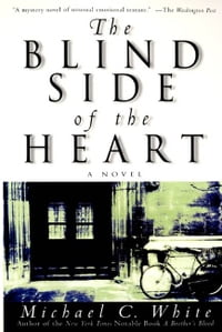 The Blind Side of the Heart: A Novel
