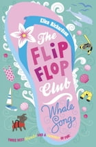 The Flip Flop Club: Whale Song by Ellen Richardson