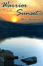 Warrior Sunset by Cheri Duhamel