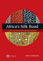 Africa's Silk Road: China And India's New Economic Frontier by Broadman Harry G.