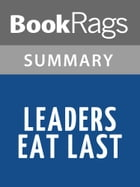 Leaders Eat Last by Simon Sinek Summary & Study Guide by BookRags