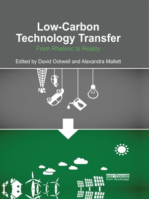 Low-carbon Technology Transfer From Rhetoric to Reality