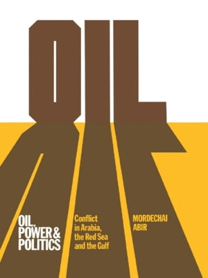 Oil,  Power and Politics Conflict of Asian and African Studies,  Hebrew University of Jerusalem